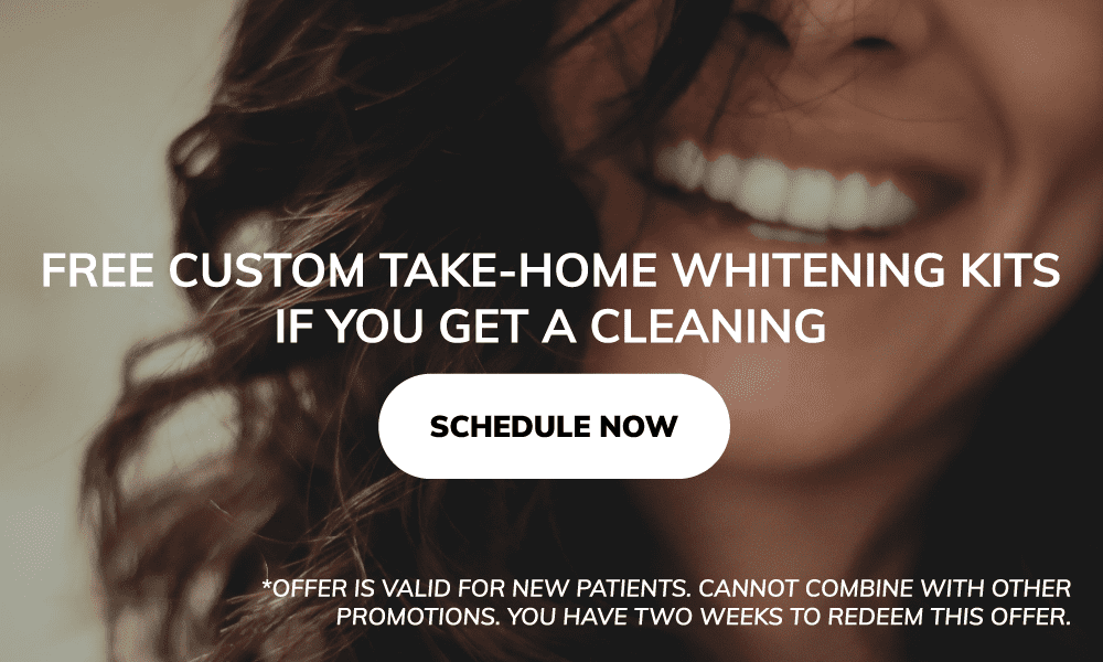 Free Custom Take-Home Whitening Kits if you get cleaning