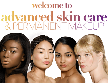 Advanced Skin Care & Permanent MakeUp: Estheticians