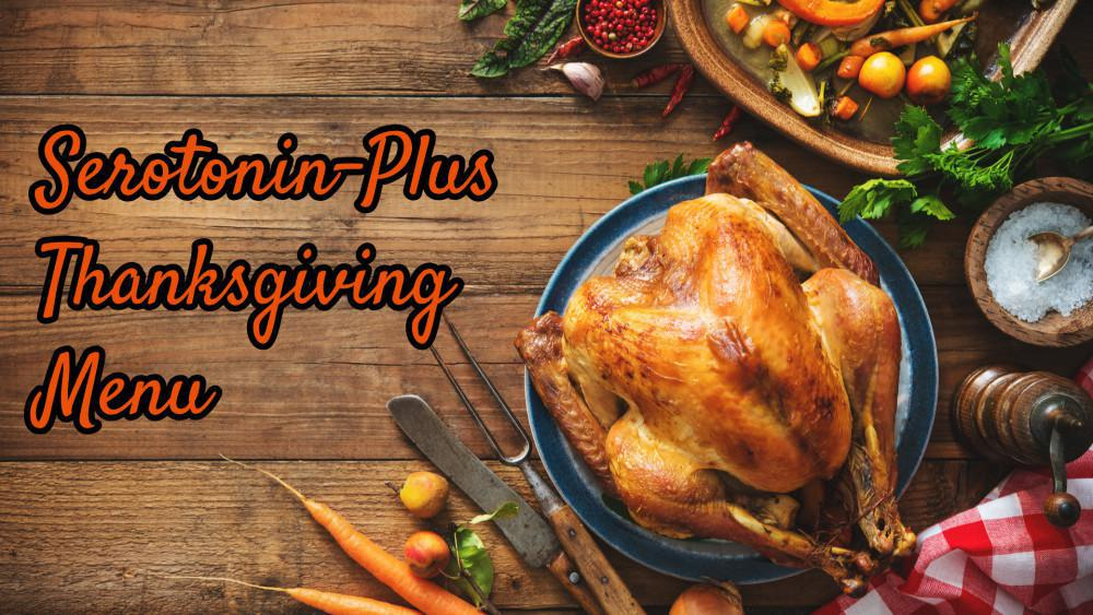 Serotonin-Plus Thanksgiving Menu