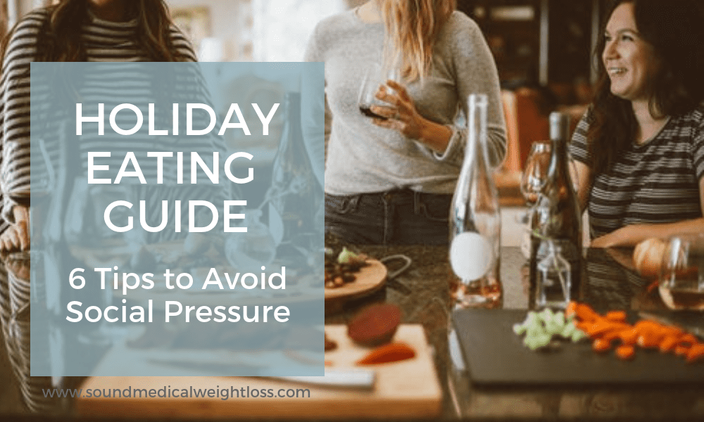 Holiday Eating Guide: 6 Tips to Avoid Social Pressure