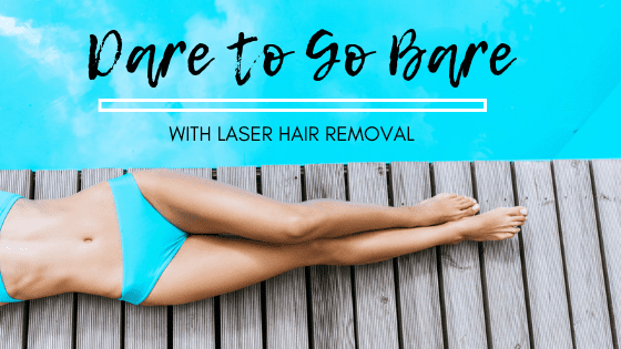 Dare to Go Bare with Laser Hair Removal: Clinical Skin ...