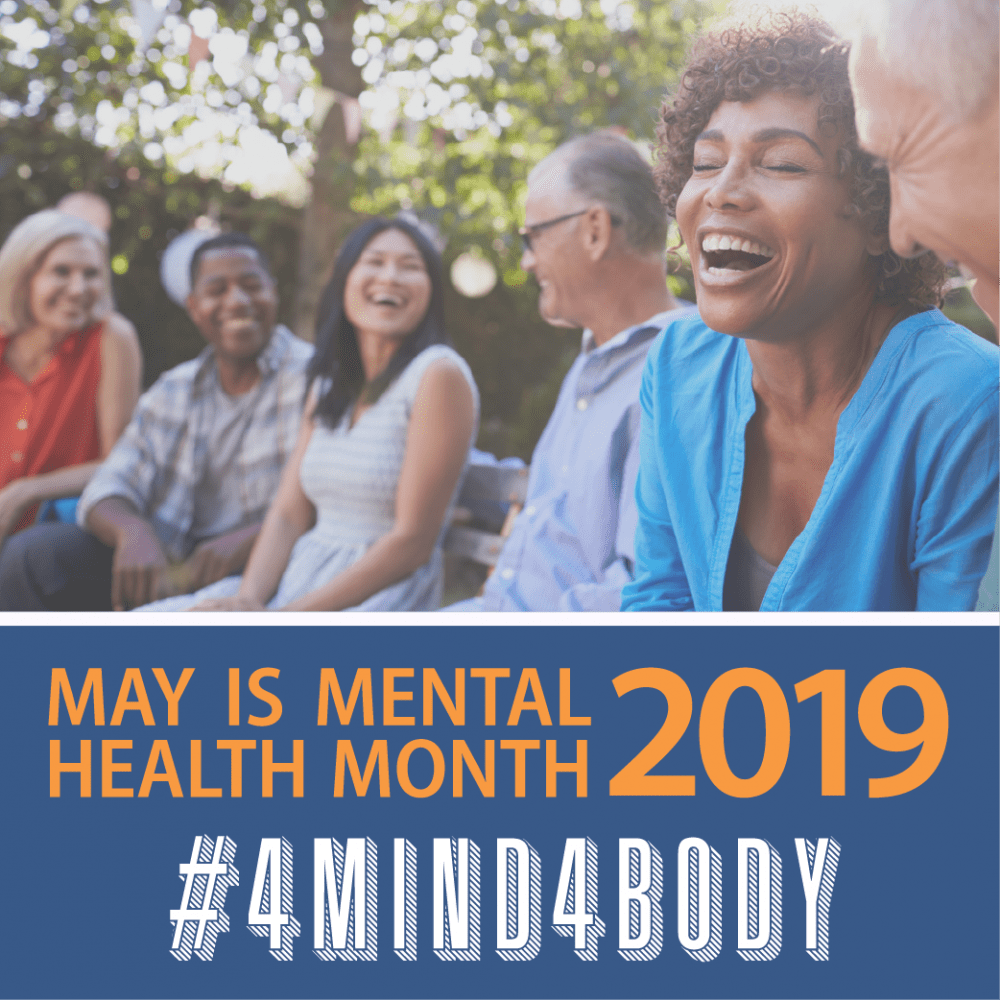 May is Mental Health Month #4Mind4Body