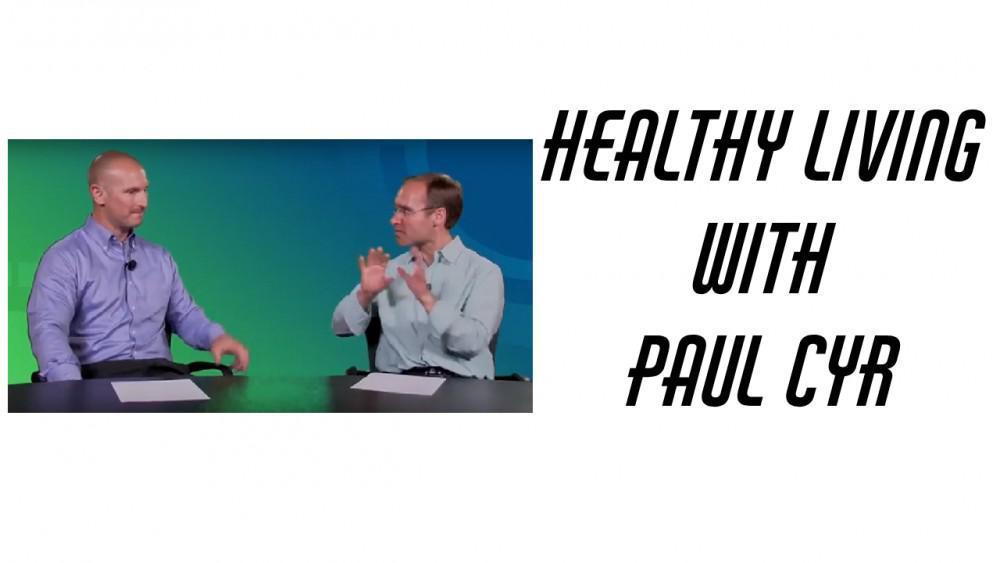 Interview with Paul Cyr about living healthy