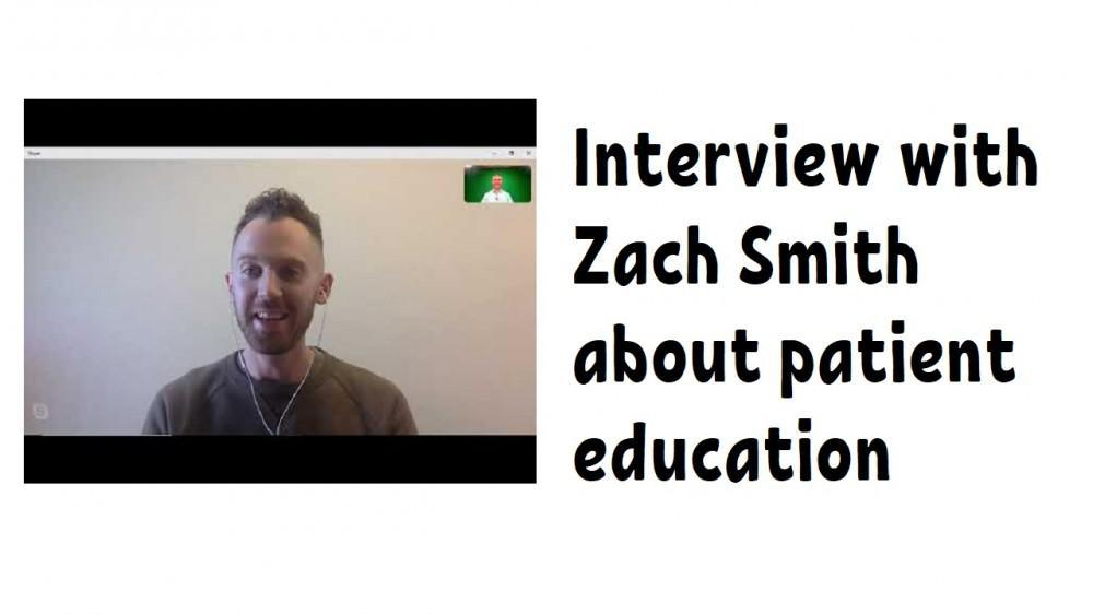 Interview with Zach Smith about patient education with Patient Education Genius