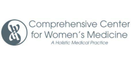 Comprehensive Center for Women's Medicine -  - Integrative and Holistic Women's Health Practice