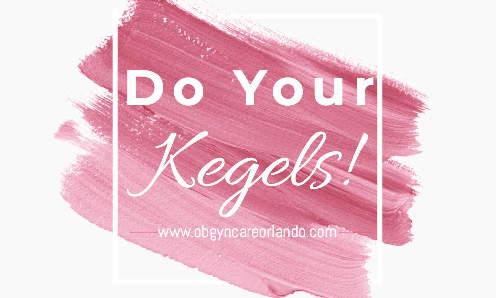 Do Your Kegels