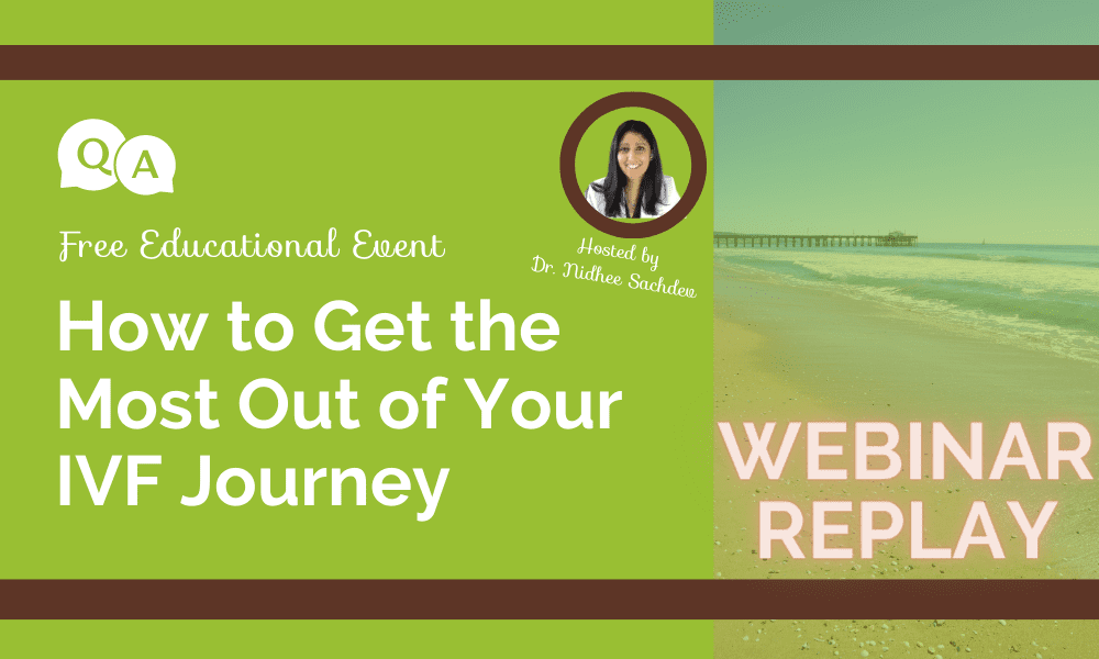 How to Get the Most Out of Your IVF Journey Webinar