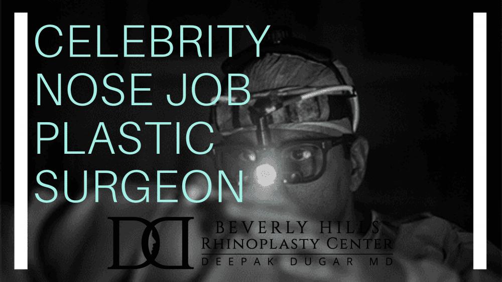 Celebrity Nose Job Plastic Surgeon