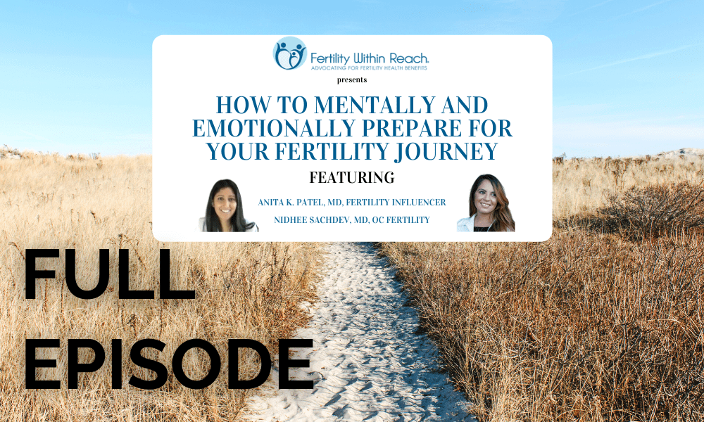 How to Mentally and Emotionally Prepare for Your Fertility Journey feat. Anita Patel MD