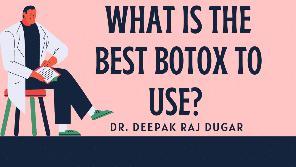 What is the best botox to use