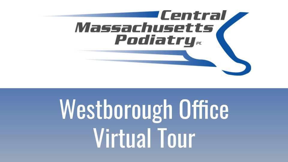 Central Mass Podiatry - Virtual Tour