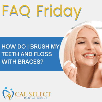 faq friday how do i brush my teeth and floss with braces