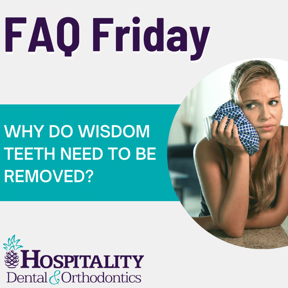 faq friday why do wisdom teeth need to be removed