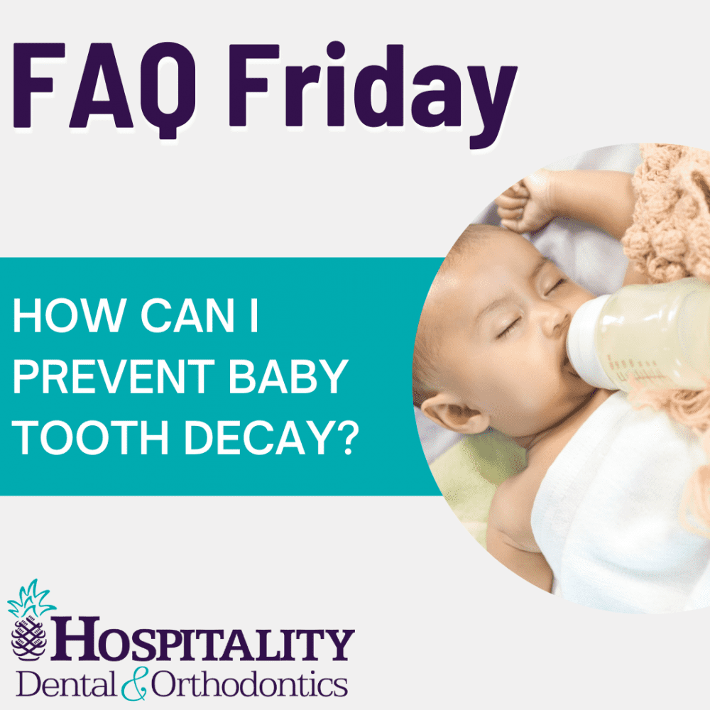 faq friday how can i prevent baby tooth decay