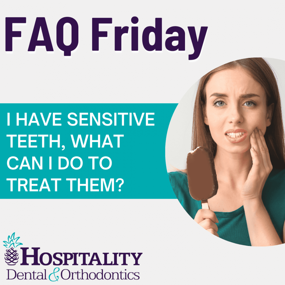 faq friday i have sensitive teeth what can i do to treat them