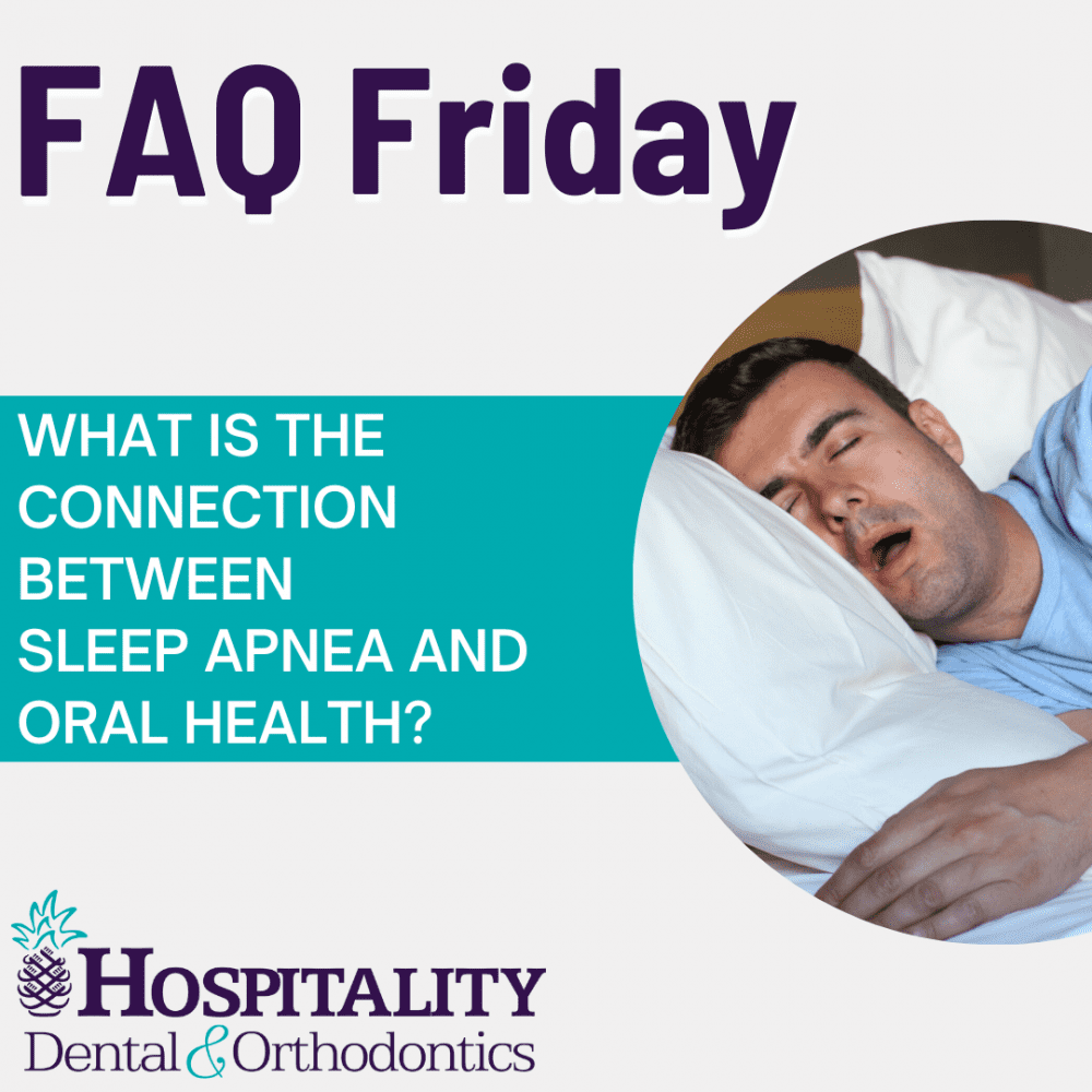 faq friday what is the connection between sleep apnea and oral health