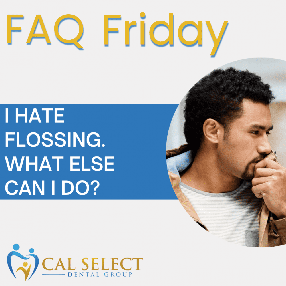 faq friday i hate flossing what else can i do