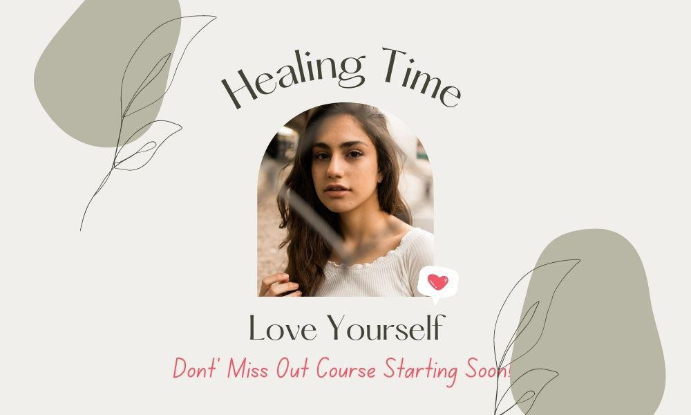Healing Time, Love Youself Course starts soon