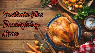 Serotonin-Plus Thanksgiving Menu